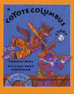 """Picture of the book cover """"A Coyote Columbus Story"""" by Thomas King."""